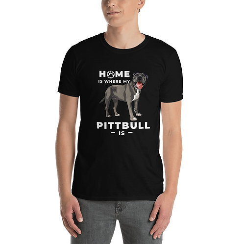 Home Is Where My Pitbull Is (Black, Blue, Gray) Unisex T-Shirt