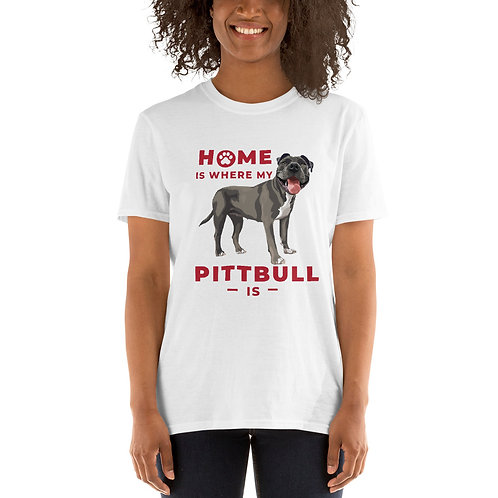 Home Is Where My Pitbull Is (In White, Light Grey) - Unisex T-Shirt