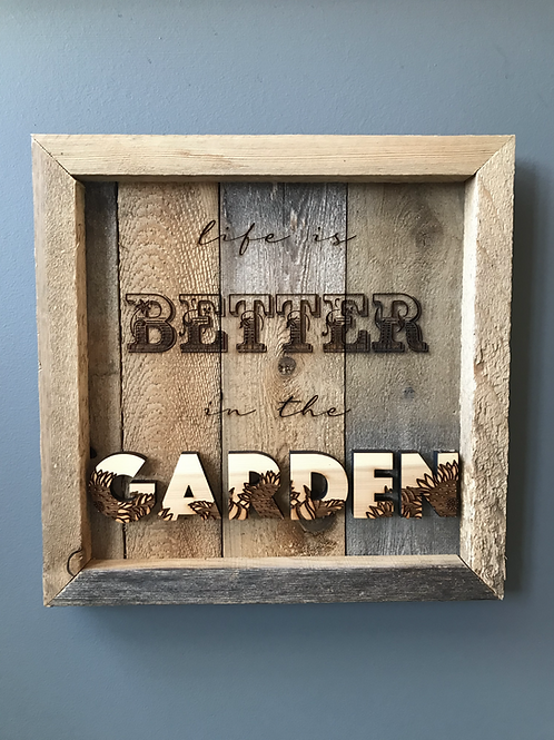 Life Is Better in the Garden Rustic Sign