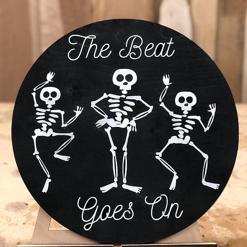 The Beat Goes On Sign