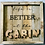 Thumbnail: Life is Better at the Cabin Rustic Sign