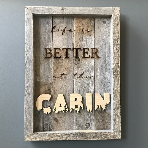 Life is Better at the Cabin Rustic Sign