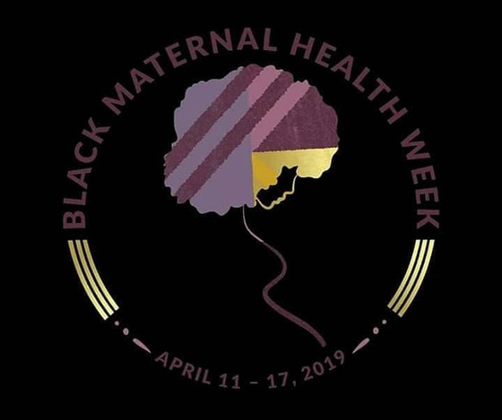 April 11 – 17, 2019 is Black Maternal Health Week