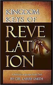 kingdom keys to Revelation - dr larry sm