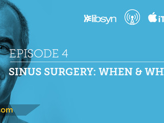 Ep.4 - Sinus Surgery: When and Why