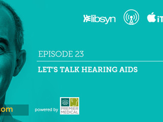 Ep.23 - Let's Talk Hearing Aids