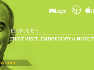 Ep.8 - First Visit, Endoscopy and NOSE TV