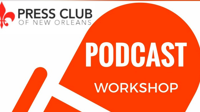 Podcast Workshop - Press Club of New Orleans
