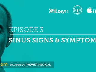 Ep.3 - Sinus Signs, Symptoms And Over The Counter Medication