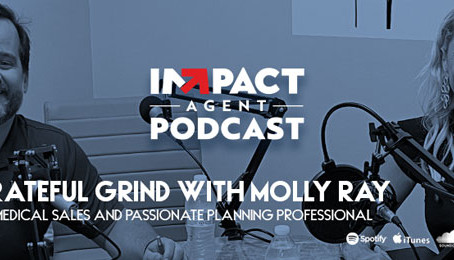 IMPACT Agent: The Grateful Grind with Molly Ray