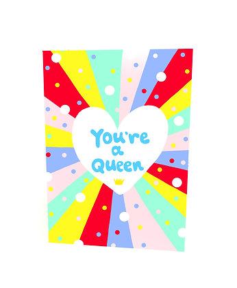 You're A Queen Card
