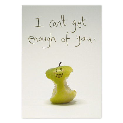 I Can't Get Enough of You Card