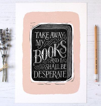 Take Away My Books Print