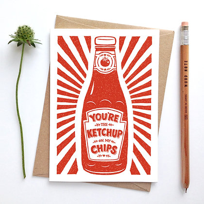 You're the Ketchup on my Chips Card