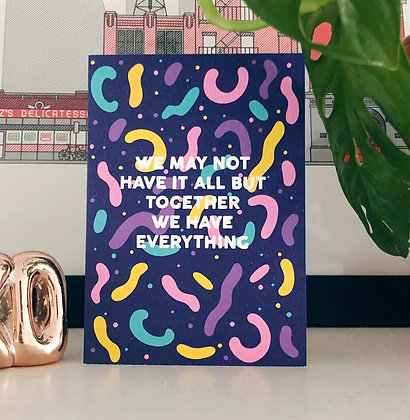 Together We Have Everything Card