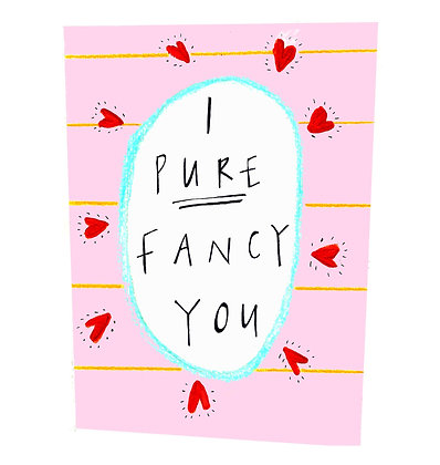 I Pure Fancy You Card