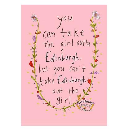 Take the Girl Outta Edinburgh Print