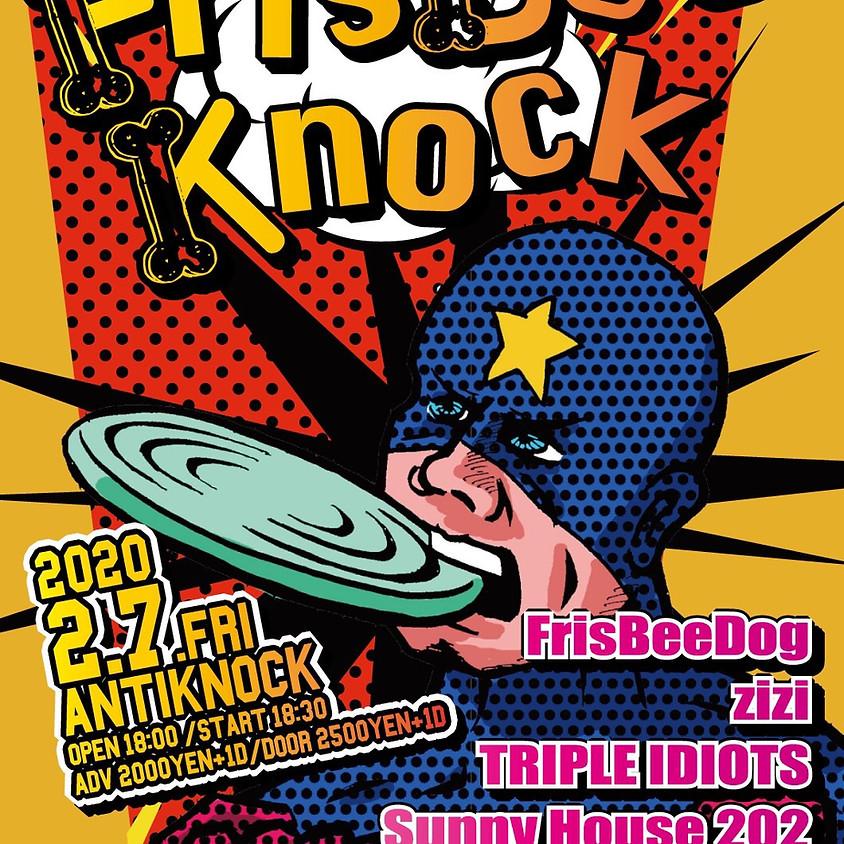 FrisBeeDog & ANTIKNOCK pre. 【FrisBee Knock】
