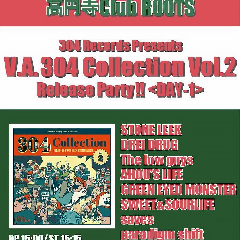 304 Records Presents V.A.「304 Collection Vol.2」 Release Party !! <DAY-1>