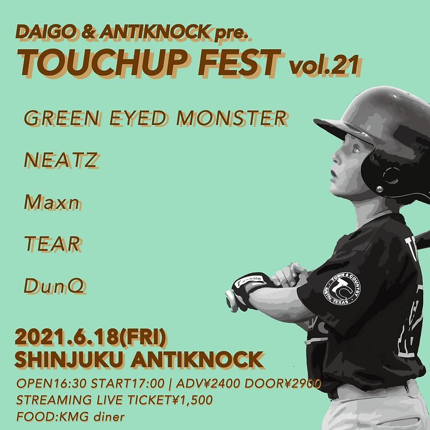 DAIGO & ANTIKNOCK pre. 【TOUCHUP FEST vol.21】