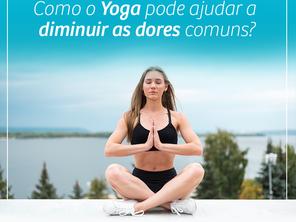 Como o Yoga pode ajudar a diminuir as dores comuns?