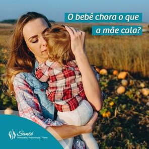 O bebê chora o que a mãe cala?