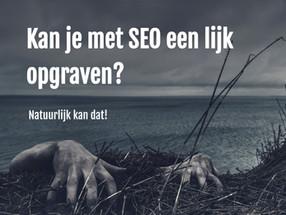 Ontdek hoe  je met SEO marketing een lijk kan opgraven!