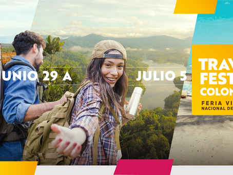 TRAVEL FEST COLOMBIA, EL EVENTO VIRTUAL PARA REACTIVAR EL TURISMO