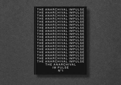 Editorial – The Anarchival Impulse