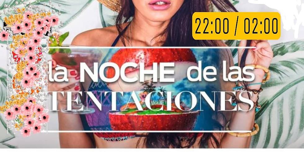 SÁBADO 17 - LA NOCHE DE LAS TENTACIONES