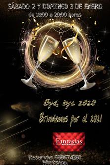SÁBADO 2 Y DOMINGO 3 - BYE,BYE 2020, BRINDIS AL 2021