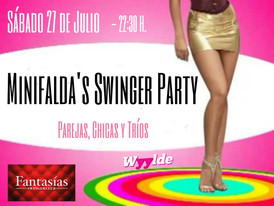 SÁBADO 27- MINIFALDA´S SWINGER PARTY