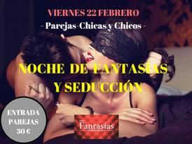 VIERNES 22 – NOCHE DE FANTASÍAS Y SEDUCCIÓN Parejas-chicas y chicos