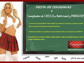 SÁBADO 28 - FIESTA DE COLEGIALAS Y CUMPLEAÑOS DE CRIS (LA ANFITRIONA) Y PARGUIPU