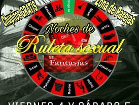 VIERNES 4 Y SÁBADO 5- NOCHES DE SEXY RULETA.