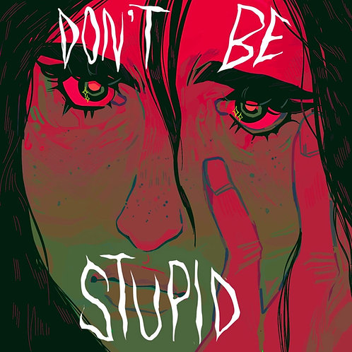 """4"""" by 4"""" Don't be Stupid #2"""