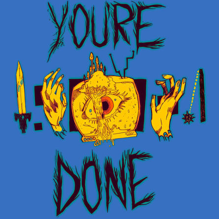 You're Done