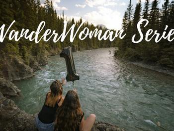 WanderWoman Series; Women Who Explore