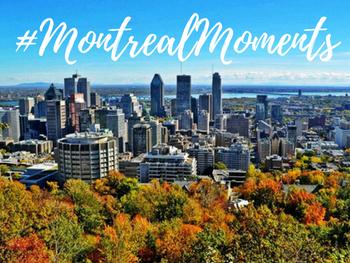 #MontrealMoments