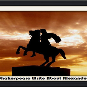 Why Didn't Shakespeare Write About Alexander The Great? - Op-Ed Piece