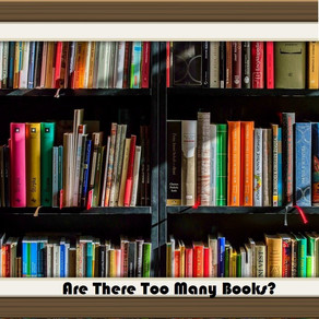 Are There Too Many Books? - Op-Ed Piece