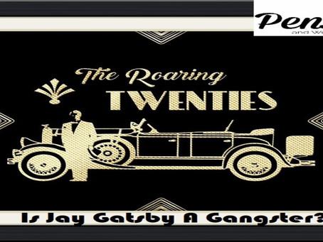 Is Jay Gatsby A Gangster? – Op-Ed Piece