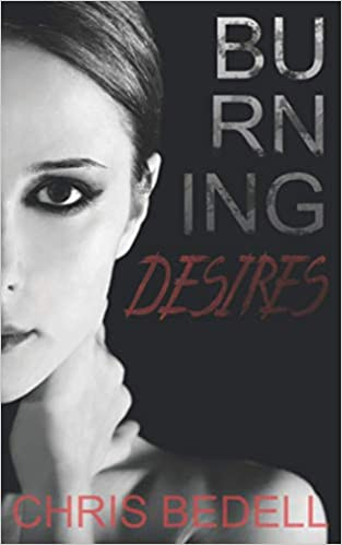 Burning Desire book by Chris Bedell