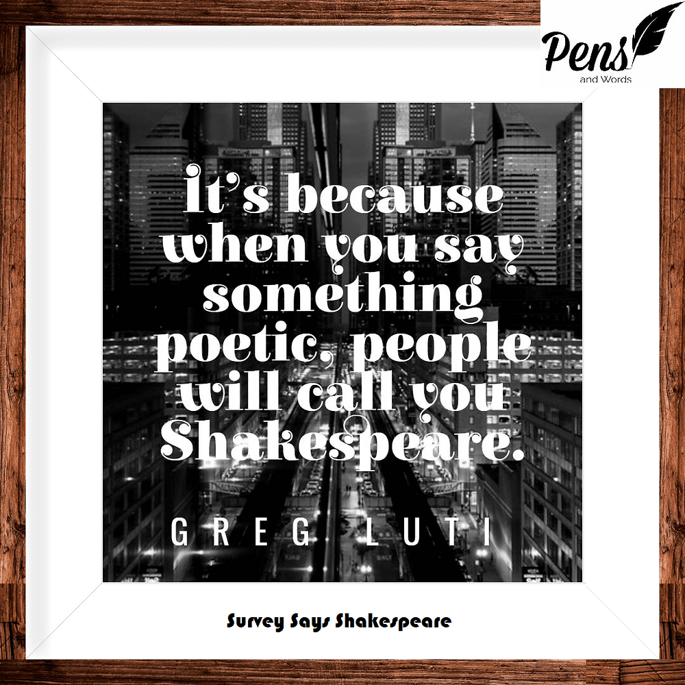 something poetic quote shakespeare pens and words