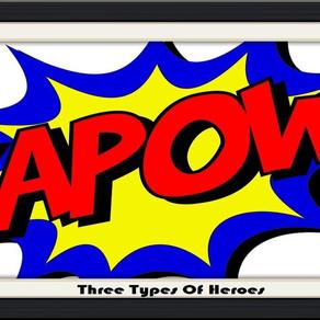 Three Types Of Heroes - Op-Ed Piece