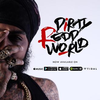 [New Music Alert] Dirty Redd World - @DirtyReddWorld