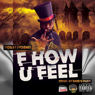 [New Video Alert] YO$#! (YOSHI) - F How U Feel Prod. by @BassNPurp