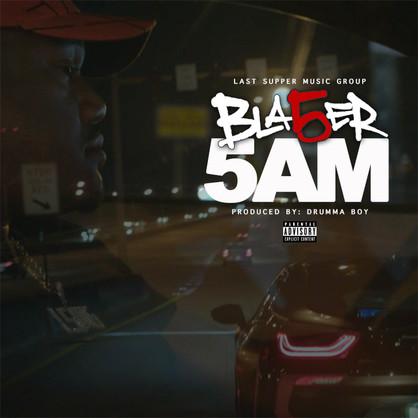 "[New Music Alert] Bla5er - ""5am"" Prod. Drumma Boy @_bla5er"