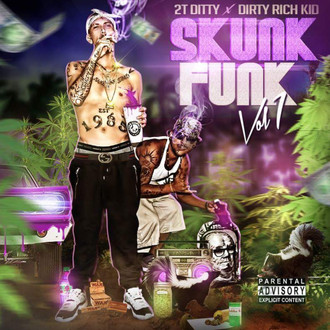 [Mixtape Alert] 2t Ditty & Dirty Rich Kid - Skunk Funk Vol. 1 @2t_Ditty @TheDirtyKid53