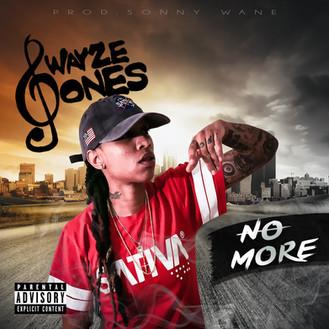 [New Music Alert] No More by @SwayzeJones Prod by Sonny Wane